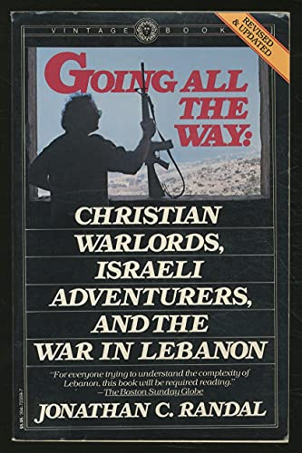 9780394723594: Going All the Way: Christian Warloards, Israeli Adventurers, and the War in Lebanon