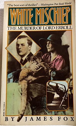9780394723662: White Mischief: The Murder of Lord Erroll