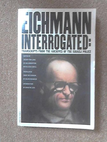 9780394723808: Eichmann Interrogated: Transcripts from the Archives of the Israeli Police