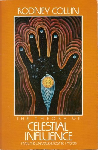 9780394723914: The Theory of Celestial Influence: Man, the Universe, and Cosmic Mystery