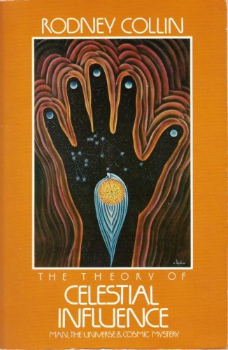 9780394723914: The Theory of Celestial Influence: Man, the Universe and Cosmic Mystery