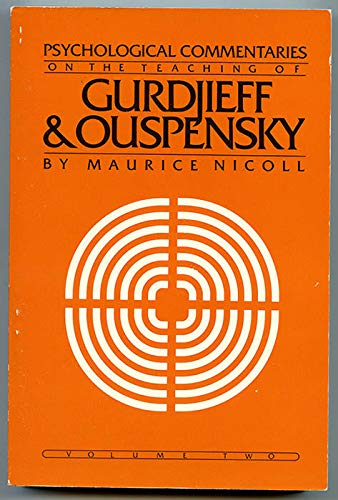Psychological Commentaries on the Teaching of Gurdjieff & Ouspensky, Vol. 2: Maurice Nicoll