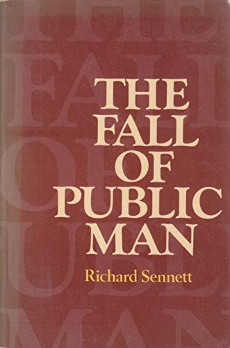 9780394724201: The Fall of Public Man: On the Social Psychology of Capitalism