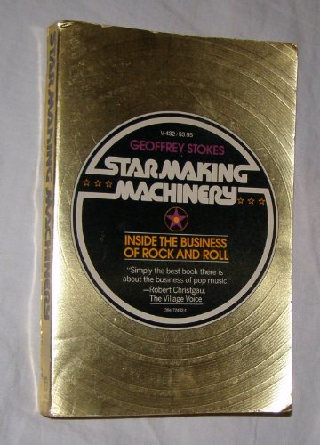 9780394724324: Star-Making Machinery: Inside the Business of Rock and Roll