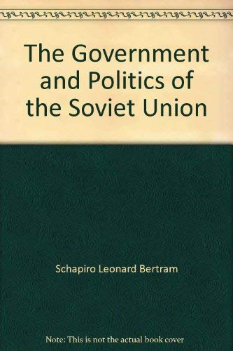 9780394724362: The Government and Politics of the Soviet Union