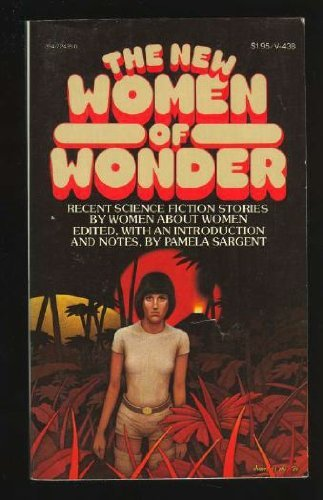 9780394724386: The New Women of Wonder: Recent Science Fiction Stories by Women about Women