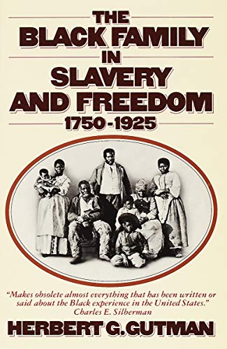9780394724515: The Black Family in Slavery and Freedom, 1750-1925