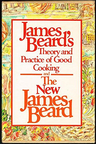 James Beard's Theory and Practice of Good Cooking/the New James Beard: Beard, James