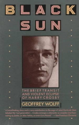 9780394724720: Black Sun: The Brief Transit and Violent Eclipse of Harry Crosby