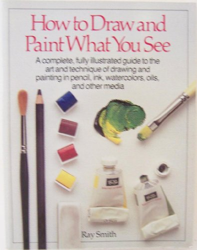 9780394724843: How to Draw and Paint What You See