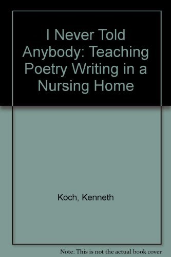 9780394724997: I Never Told Anybody: Teaching Poetry Writing in a Nursing Home