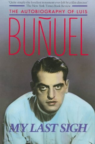 9780394725017: My Last Sigh: The Autobiography of Luis Bunuel