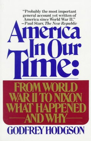 9780394725178: America in Our Time: From World War II to Nixon What Happened and Why