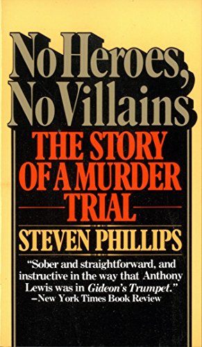 9780394725314: No Heroes, No Villains: The Story of a Murder Trial
