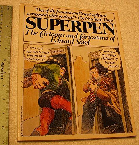 Superpen: The cartoons and caricatures of Edward Sorel: Sorel, Edward