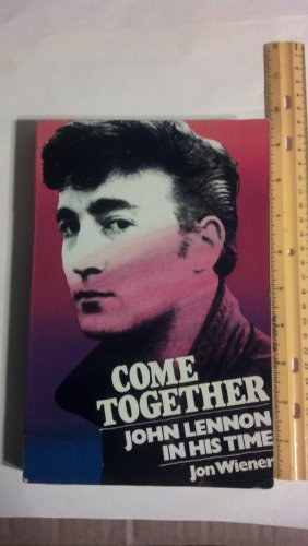 9780394725604: Come Together, John Lennon in His Time
