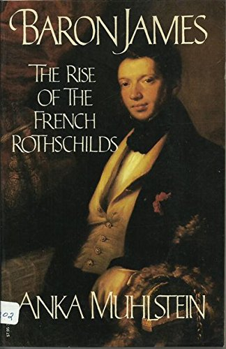 9780394726083: Baron James: The Rise of the French Rothschilds