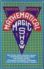 Mathematical Magic Show: More Puzzles, Games, Diversions,: Gardner, Martin