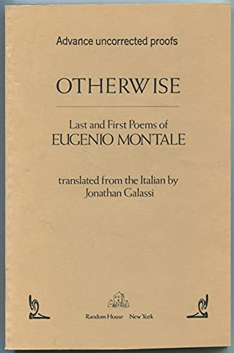 Otherwise: Last and first poems of Eugenio: Eugenio Montale