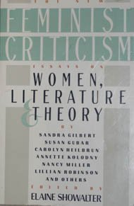 the new feminist criticism essays on women literature and theory  the new feminist criticism essays on elaine showalter
