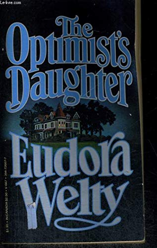 The Optimist's Daughter: Welty, Eudora