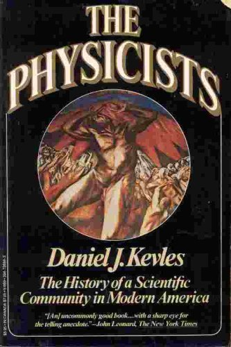 9780394726694: The Physicists: The History of a Scientific Community in Modern America