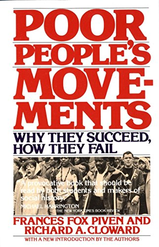 Poor People's Movements: Why They Succeed, How: Frances Fox Piven,