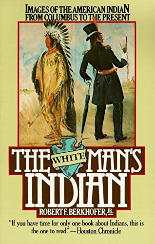 9780394727943: The White Man's Indian: Images of the American Indian from Columbus to the Present