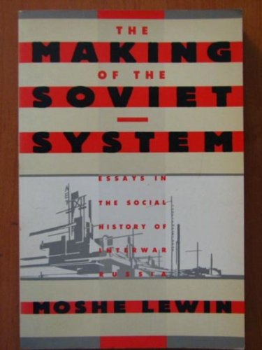 9780394729008: The Making of the Soviet System: Essays in the Social History of Interwar Russia