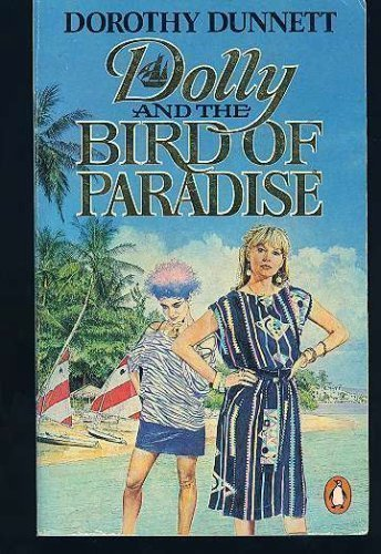 Dolly and The Bird of Paradise: Dunnett, Dorothy