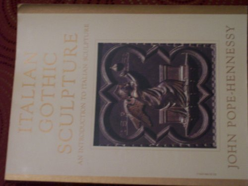 Italian Gothic Sculpture: An Introduction to Italian Sculpture