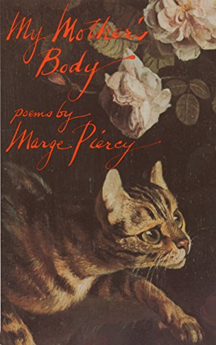 MY MOTHER'S BODY.: Piercy, Marge.