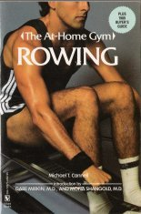 9780394729718: Rowing: The Rowing Machine Exercise Program and Buyer's Guide (At Home Gym Series)