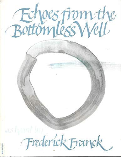 9780394729954: Echoes from the Bottomless Well