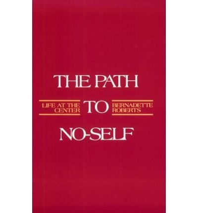 9780394729992: The Path to No-self: Life at the Center
