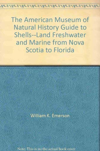 The American Museum of Natural History guide to shells--land, freshwater, and marine, from Nova ...