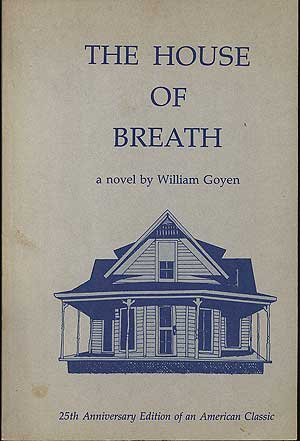 The House of Breath: Goyen, William