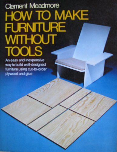 9780394730639: How to make furniture without tools
