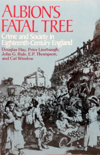 9780394730851: Albion's Fatal Tree: Crime and Society in Eighteenth-Century England