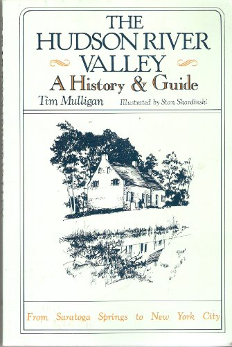 the Hudson River Valley a History &: Mulligan, Tim