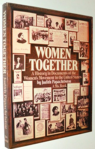 Women Together: A History in Documents of the Women's Movement in the United States