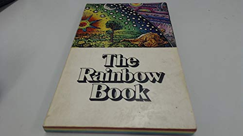 9780394731087: The Rainbow Book: Being a Collection of Essays & Illustrations Devoted to Rainbows in Particular & Spectral Sequences in General Focusing on the ... Metaphysically) from Ancient to Modern Times