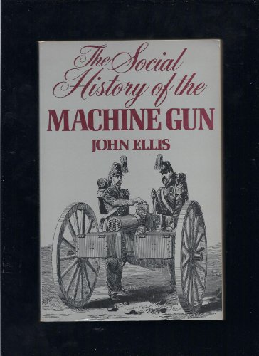 9780394731247: The Social History of the Machine Gun