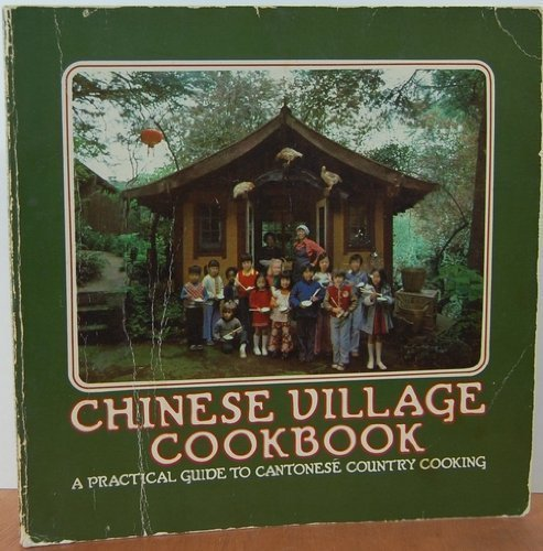 9780394731520: Chinese Village Cookbook: A Practical Guide to Cantonese Country Cooking