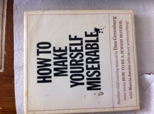 How to Make Yourself Miserable (9780394731681) by Dan Greenburg