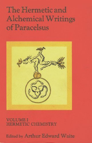 9780394731841: The Hermetic & Alchemical Writings of Paracelsus: Vol. I: Hermetic Chemistry