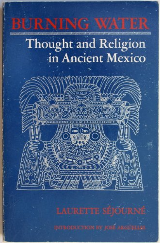 9780394732763: Burning Water: Thought and Religion in Ancient Mexico