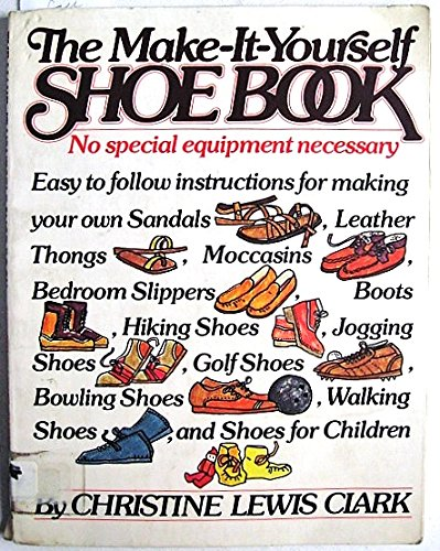 9780394733036 the make it yourself shoe book abebooks christine 9780394733036 the make it yourself shoe book solutioingenieria Gallery