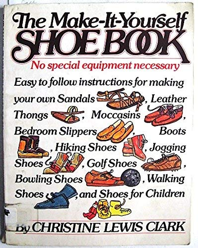 9780394733036: The Make-It-Yourself Shoe Book: No special equipment necessary