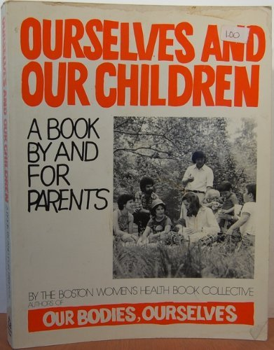 Ourselves & Our Children (0394733045) by Boston Women's Health Book Collective